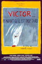 Victor... pendant qu'il est trop tard (Victor... while it is too late)