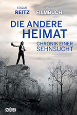 Die andere Heimat: Chronik einer Sehnsucht (Home from Home: Chronicle of a Vision)