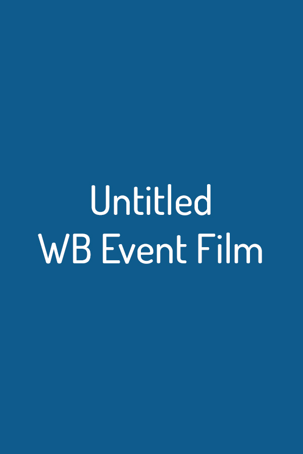 Untitled WB Event Film