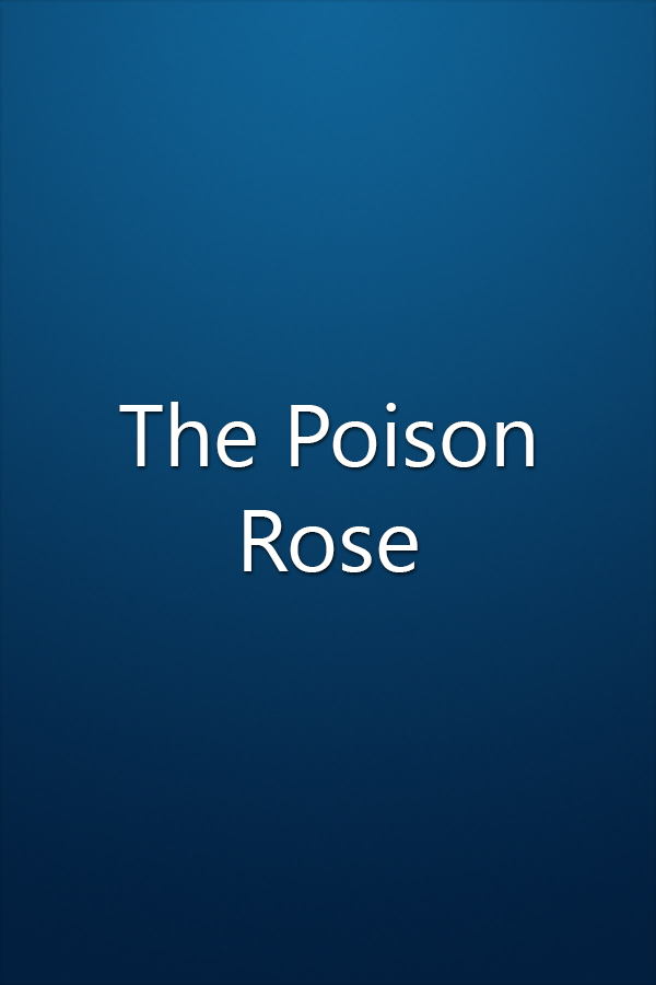 The Poison Rose