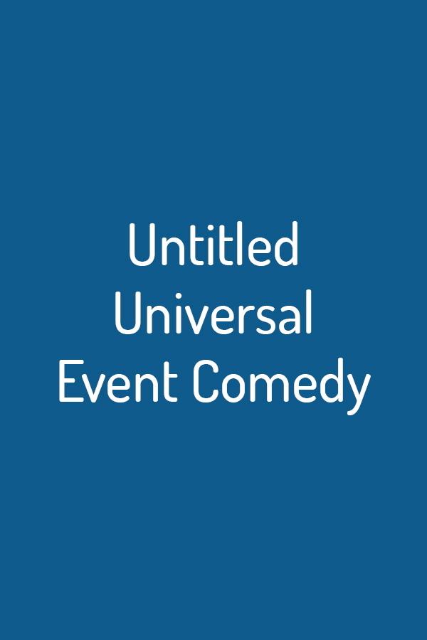 Untitled Universal Event Comedy