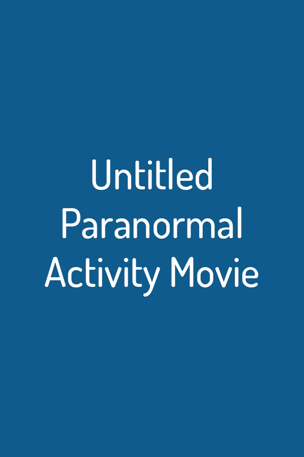 Untitled Paranormal Activity Movie